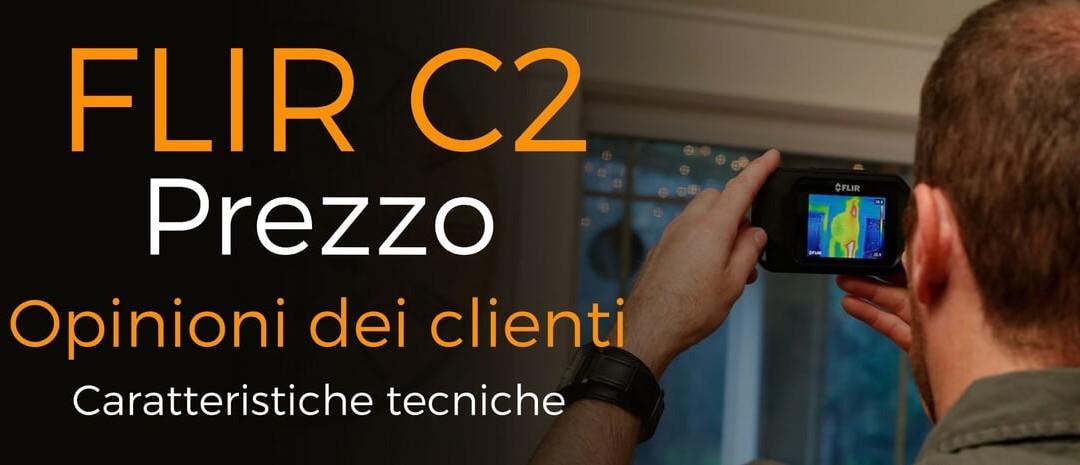 FLIR C2 Prezzo, opinioni e caratteristiche tecniche
