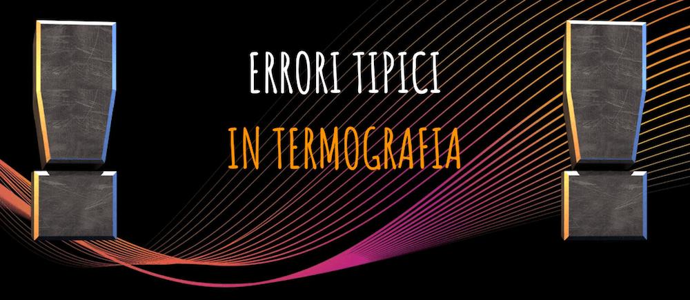 Errori tipici nella termografia