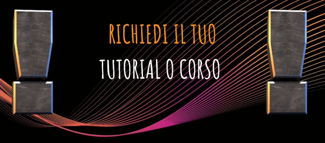 Richiedi il tuo tutorial o corso