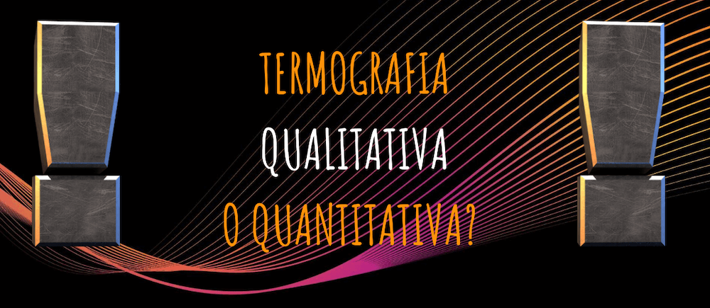 Termografia qualitativa e quantitativa