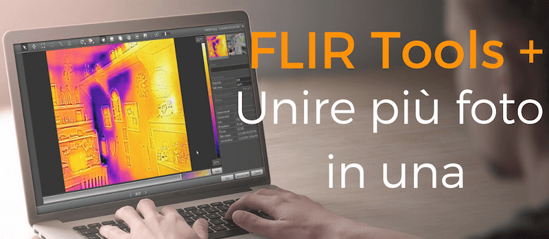 FLIR Tools plus – Tutorial funzione Panorama