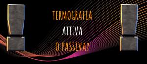 Termografia attiva e passiva