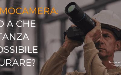 IFOV e FOV Termocamera: Fino a che distanza è possibile misurare?