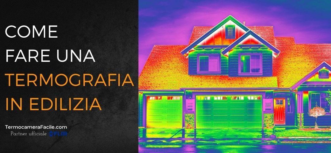 Termografia, come fare una indagine termografica in edilizia